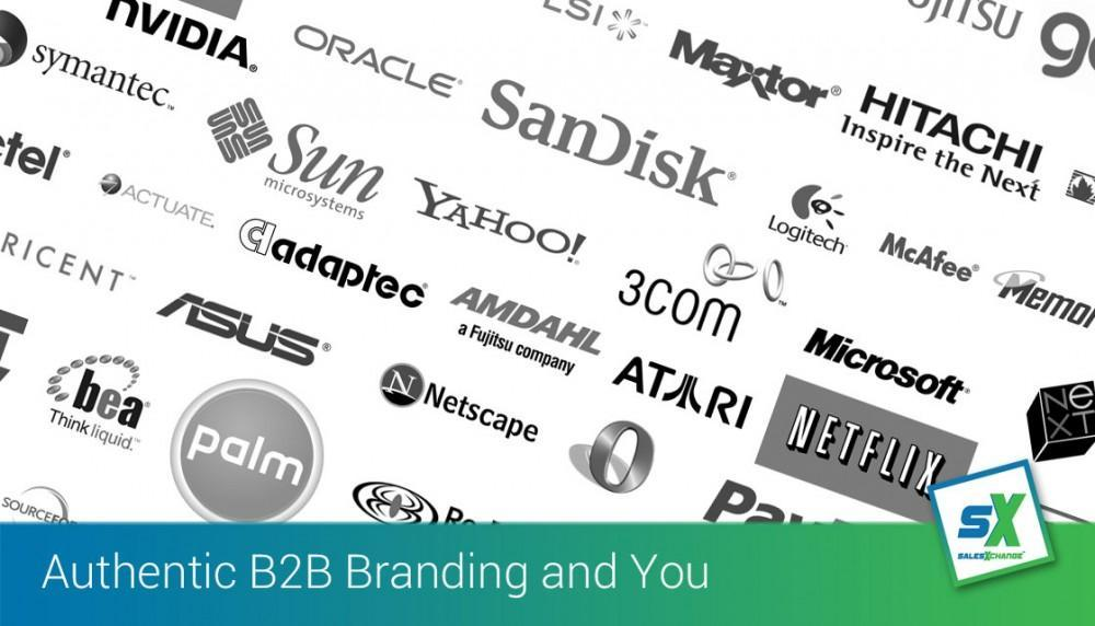 Demonstrating Authentic Business-to-Business (B2B) Branding and You