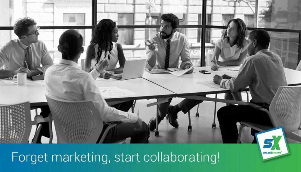 Forget marketing, start collaborating and start winning
