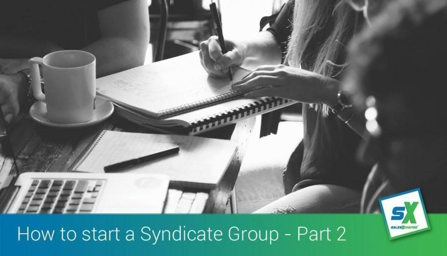 How to Start a Syndicate Marketing Group - Part 2